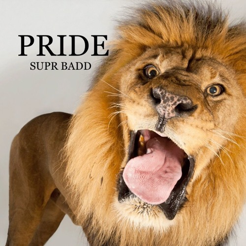 Supr Badd - Pride (exclusive)