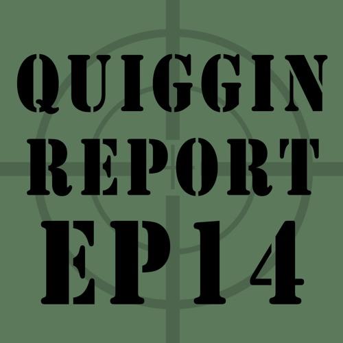 Quiggin Report #14 - Dumb & Dumber, Islamist by Blood.