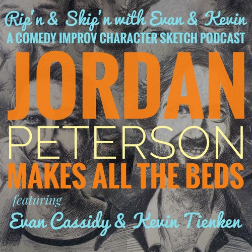 Ep 108 - Jordan Peterson Makes all the Beds
