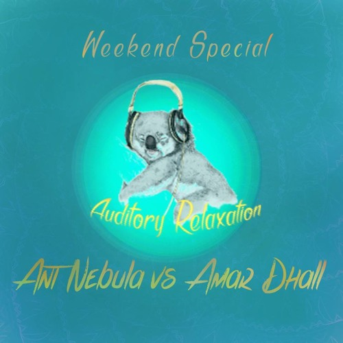 Ant Nebula And Amar Dhall: Back - To - Back for Auditory Relaxation Podcast