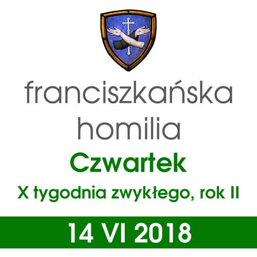 Homilia: czwartek X tygodnia - 14 VI 2018