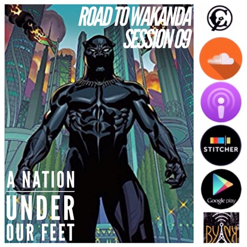 Road To Wakanda | Session 09 | A Nation Under Our Feet w/ Jae