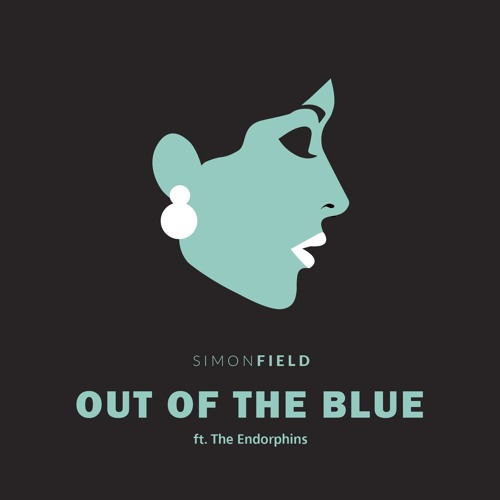 Simon Field Out Of The Blue ft. The Endorphins