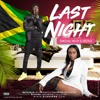 Download LAST NIGHT BY DJ GREEN B (Masicka, Govanna, Kranium, Shenseea, Kartel, Popcaan, & More) Mp3