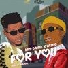 Kiss Daniel Ft. Wizkid – For You