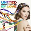 Arthur Project Vs Natalia Oreiro - United By Love [World Cup 2018]