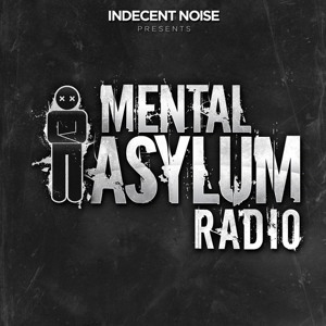 Indecent Noise - Mental Asylum Radio 165 2018-06-15 Artwork