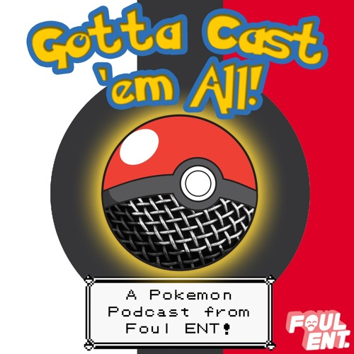 Gotta Cast 'Em All! - #12: Pokemon Lets Go Pikachu and Eevee Discussion