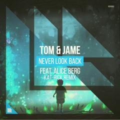 Tom & Jame - Never Look Back (Kat-Rick Remix)