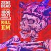 Zeds Dead x 1000volts (Redman x Jayceeoh) - Kill Em