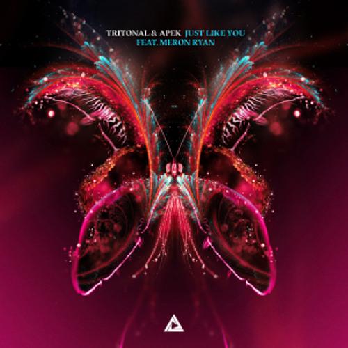 Tritonal & APEK - Just Like You (feat. Meron Ryan)