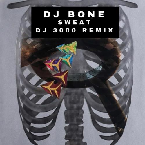 DJ Bone  - Sweat (DJ 3000 Remix) *Free Download