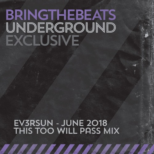 Ev3rsun - this too will pass mix - June 2018