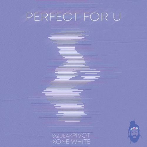 Perfect For U w/ Xone White