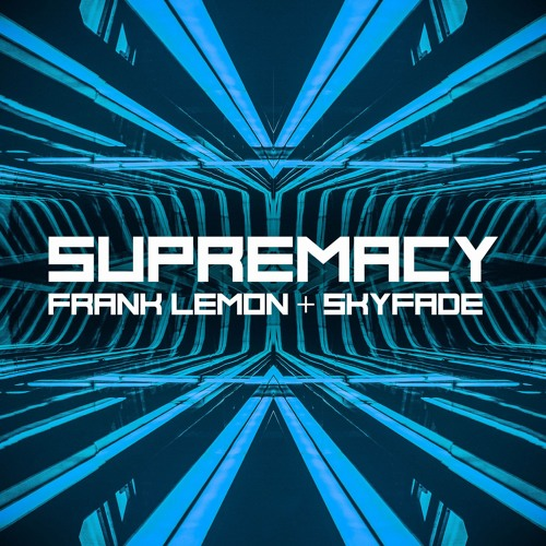 Frank Lemon & Skyfade - Supremacy/Guess What