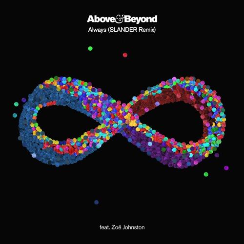 ABOVE & BEYOND - ALWAYS (SLANDER REMIX)
