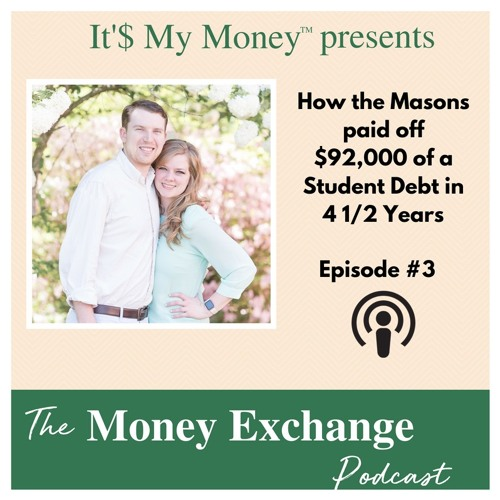 Episode 3 - How the Masons paid off $92,000 in Student Debt in 4 1/2 years
