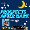 🌙 Prospects After Dark - The Draft Hangover Episode