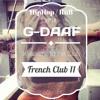 G-DAAF / French Club 11 / best HipHop - RnB - Trap - French - remix