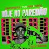 Telefunksoul X Trap Funk & Alívio - Hôje No Paredão ft Deize Tigrona