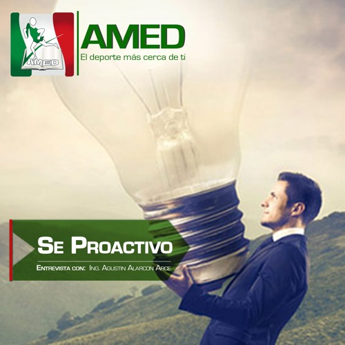 Podcast 166 AMED - Ser Proactivo Con El Ing Agustin
