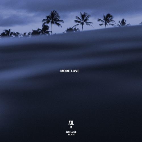 More Love - AXL (feat. Jermaine Black)