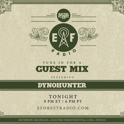 Electric Forest Radio Guest DJ Mix - DYNOHUNTER