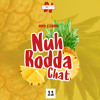 COBRA - Nuh Bodda Chat (Baddaz Pineapple Riddim By Dj Boss)