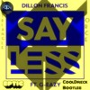 Dillon Francis & Eptic - Say Less Feat. G-Eazy (CoolDreck Bootleg) [TFR Exclusive]