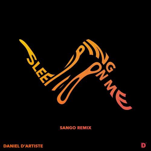 Sleeping On Me (Sango Remix)