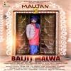 Maujan 2 Baljit Malwa NEW SONG 2018