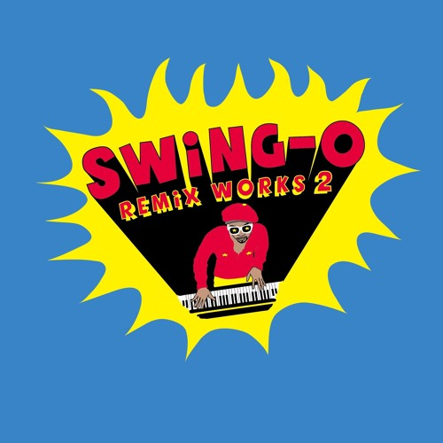 SWING-O remix works2 digest