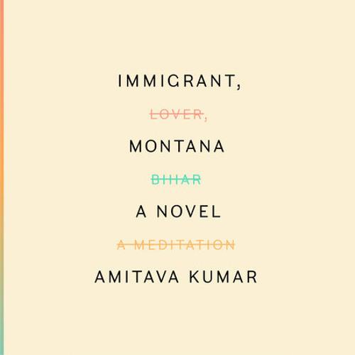 Immigrant, Montana by Amitava Kumar, read by Amitava Kumar