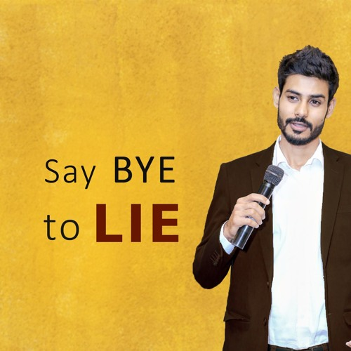 Say Bye to LIE - Be Truthful