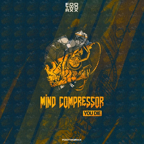 FWXXDIGI072 - MIND COMPRESSOR - YOU DIE