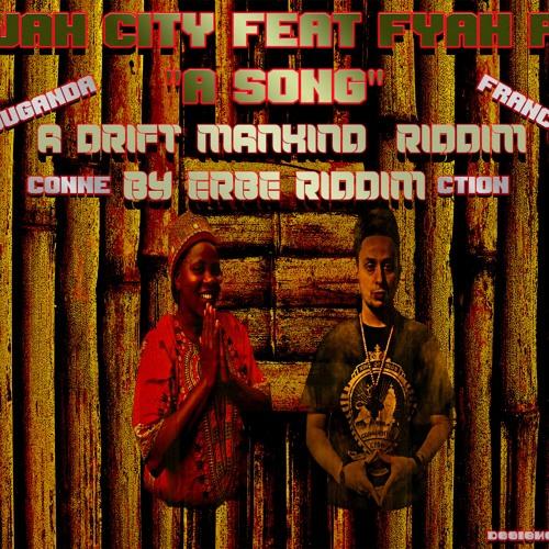 A song'' Fyah P feat Jah City 'A Drift Mankind' Riddim by