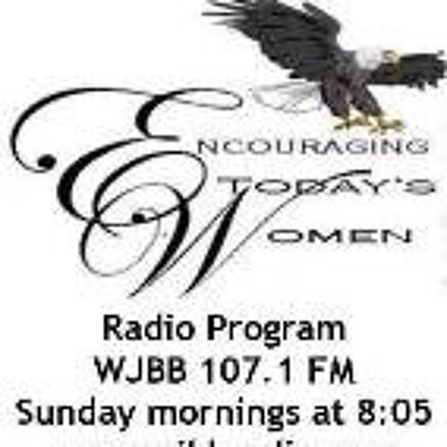Encouraging Today's Women radio program May 13, 2018