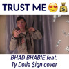 Trust me (BHAD BHABIE feat. Ty Dolla $ign cover)