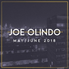 Joe Olindo // MAY-JUNE 2018 // GARAGE HOUSE MIX [2 Month Special]