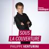 Christophe Mirambeau / Sous la couverture/ Philippe Venturini/France Musique 16.06.2018