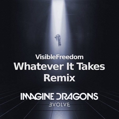 Imagine Dragons - Whatever It Takes (VisibleFreedom Remix) Instrumental
