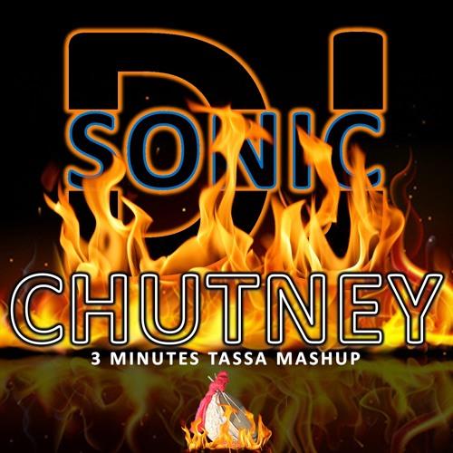 Chutney Tassa MashUp