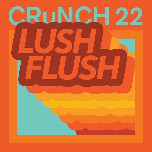 CRuNCH 22 - LUSH FLUSH - 02 Osaka