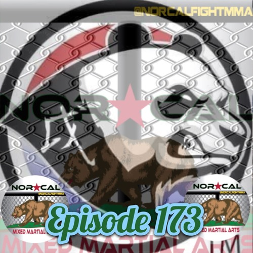 Episode 173: @norcalfightmma Podcast Featuring Panda Cup's Promoters