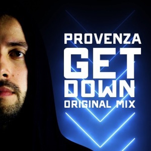 PROVENZA - Get Down (Original Mix)