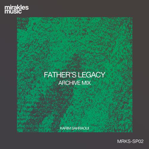 Karim Sahraoui - Father's Legacy (Archive Mix)