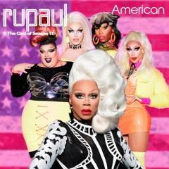 American The Rumix (EXTENDED)  - RuPaul ft Aquaria, Kameron Michaels, Asia & Eureka O' Hara