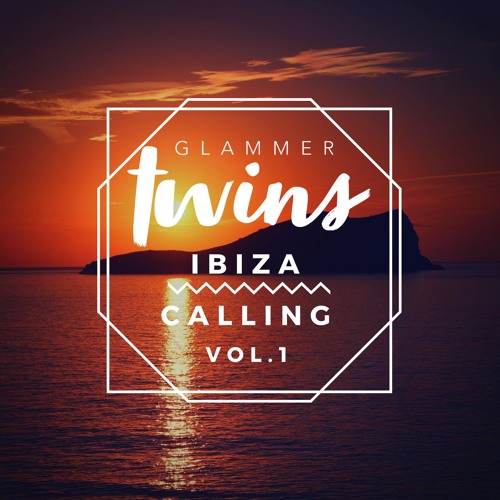 Glammer Twins - IBIZA Calling Vol. 1