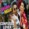 Confused Lover (Teri Bhabhi Hai Pagle) (RaagSong.Com)