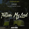 Follow My Lead - Ex Battalion ft. Chicser & Sachzna Laparan (N4VR! Remix)